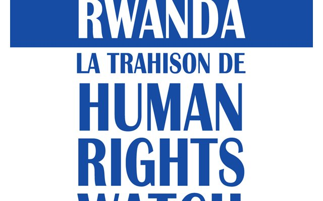 La trahison de Human Rights Watch au Rwanda