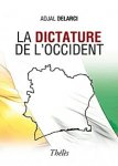 LA DICTATURE DE L'OCCIDENT